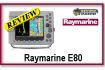 Raymarine E80 Review