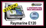 Raymarine E120 Review