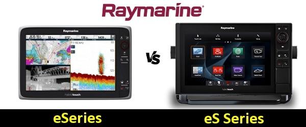 Raymarine eSeries vs eS Series
