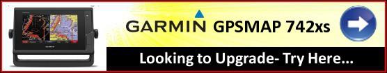 Garmin GPSMAP 742xs - Looking To Upgrade