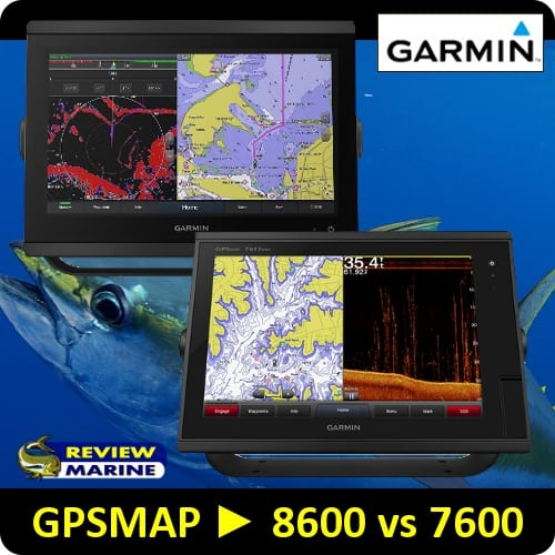 Garmin GPSMAP - 8600 vs 7600 Comparison