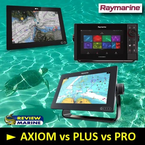 Raymarine AXIOM vs PLUS vs PRO