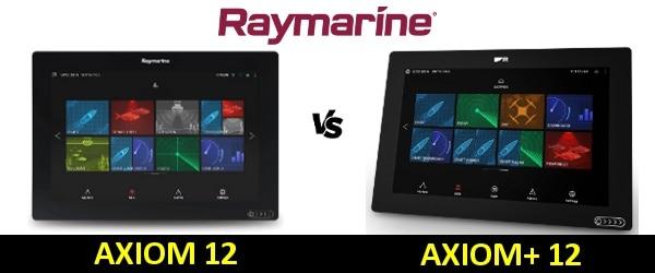 Raymarine AXIOM+ 12 vs AXIOM 12