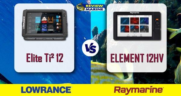 Lowrance Elite Ti² 12 vs Raymarine ELEMENT 12 Comparison