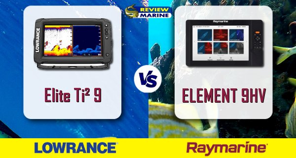 Lowrance Elite Ti² 9 vs Raymarine ELEMENT 9 Comparison