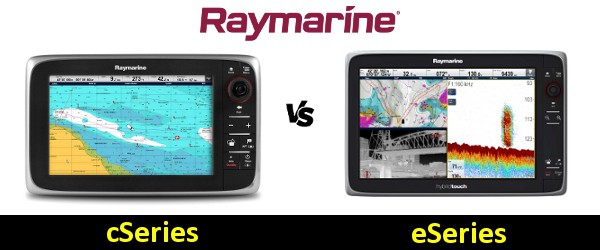 Raymarine cSeries vs eSeries