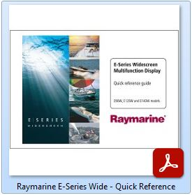 Raymarine E-Series Wide - Quick Reference