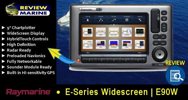Raymarine E90W - Review